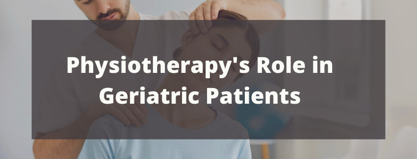Physiotherapy's Role in Geriatric Patients